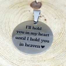 Stainless Steel Pendant - Hold you in Heaven